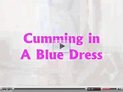 Cumming in a Blue Dress