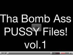 Tha Bomb Ass PUSSY Files! vol.1 By: FTW88