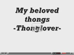All my thongs ! -Thonglover-
