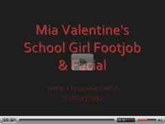 Mia Valentines School Girl Footjob & Facial