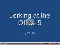 Jerking at the Office 5